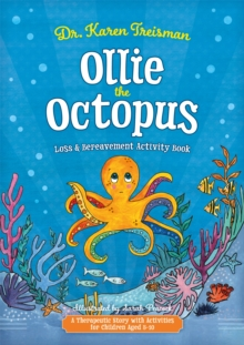 Image for Ollie the Octopus loss and bereavement activity book  : a therapeutic story with activities for children aged 5-10