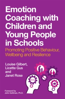 Image for Emotion coaching with children and young people in schools  : promoting positive behaviour, wellbeing and resilience
