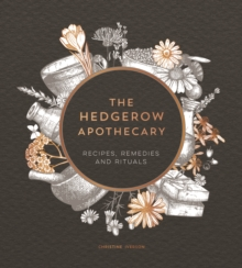 Image for The hedgerow apothecary  : recipes, remedies and rituals