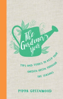 Image for The gardener's year: tips and tricks to keep your garden green through the seasons