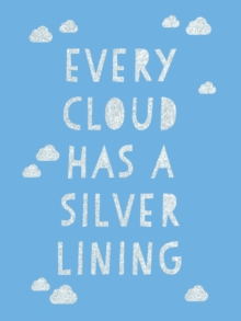 Image for Every Cloud Has a Silver Lining : Encouraging Quotes to Inspire Positivity