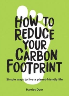 Image for How to reduce your carbon footprint  : simple ways to live a planet-friendly life