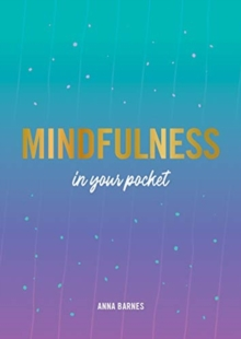 Image for Mindfulness in your pocket  : tips and advice for a more mindful you