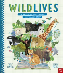 Image for Wild lives  : 50 extraordinary animals that made history