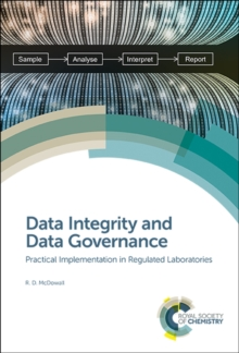 Image for Data integrity and data governance  : practical implementation in regulated laboratories