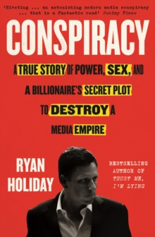 Image for Conspiracy  : Peter Thiel, Hulk Hogan, Gawker, and the anatomy of intrigue
