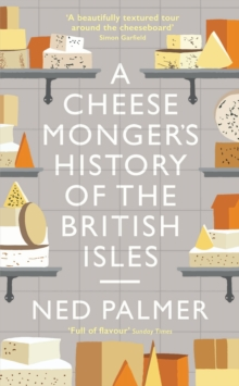 Image for A Cheesemonger's History of The British Isles