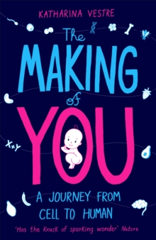 Image for The making of you  : a journey from cell to human
