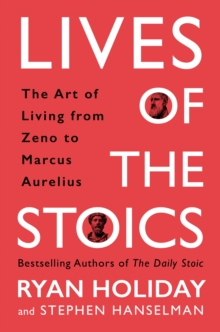 Image for Lives of the Stoics  : the art of living from Zeno to Marcus Aurelius