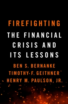 Image for Firefighting  : the financial crisis and its lessons