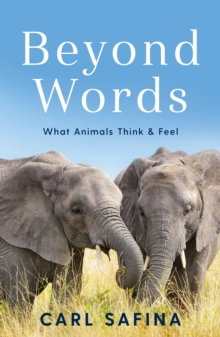 Image for Beyond words  : what animals think and feel