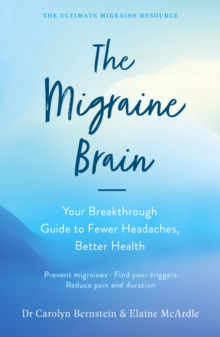 Image for The migraine brain  : your breakthrough guide to fewer headaches, better health