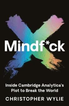 Image for Mindf*ck  : inside Cambridge Analytica's plot to break the world