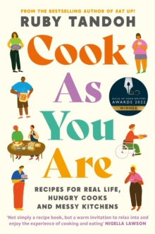Image for Cook As You Are : Recipes for Real Life, Hungry Cooks and Messy Kitchens