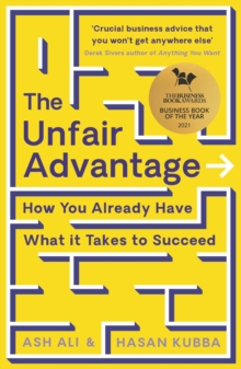 Image for The unfair advantage  : how you already have what it takes to succeed