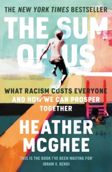 Image for The sum of us  : what racism costs everyone and how we can prosper together