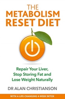 Image for The metabolism reset diet  : repair your liver, stop storing fat and lose weight naturally