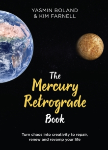 Image for The Mercury retrograde book  : turn chaos into creativity to repair, renew and revamp your life