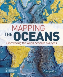 Image for Mapping the oceans  : discovering the world beneath our seas