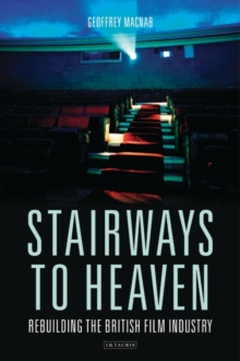 Image for Stairways to heaven  : rebuilding the British film industry