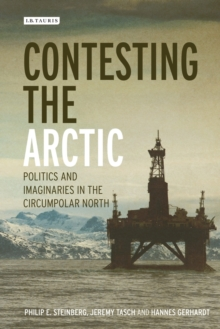 Image for Contesting the Arctic  : politics and imaginaries in the circumpolar North