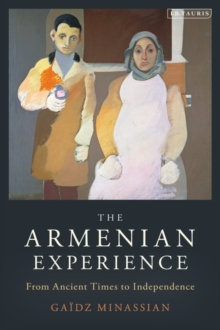 Image for The Armenian experience  : from ancient times to independence