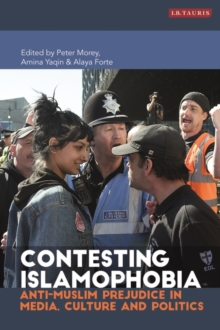 Image for Contesting Islamophobia: anti-Muslim prejudice in media, culture and politics