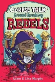 Ground-breaking rebels - Murphy, Adam