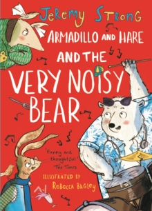 Armadillo and Hare and the very noisy bear - Strong, Jeremy