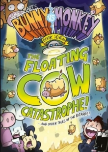 The floating cow catastrophe!...and other tales of the bizarre! - Smart, Jamie