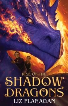 Rise of the shadow dragons - Flanagan, Liz