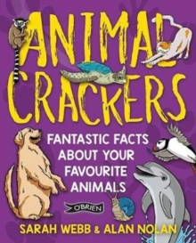 Image for Animal crackers  : fantastic facts about your favourite animals