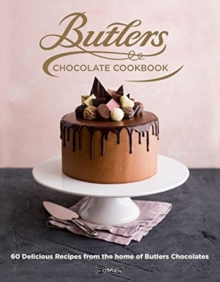 Image for The Butlers chocolate cookbook  : 60 delicious recipes from the home of Butlers Chocolates