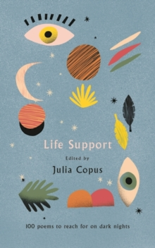 Image for Life support: 100 poems to reach for on dark nights