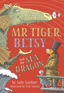 Image for Mr Tiger, Betsy and the sea dragon