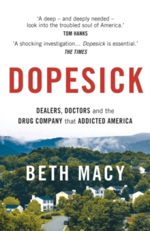 Image for Dopesick  : dealers, doctors, and the drug company that addicted America