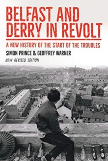 Image for Belfast and Derry in revolt  : a new history of the start of the troubles