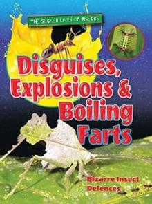 Image for Disguises, explosions and boiling farts  : bizzare insect defences