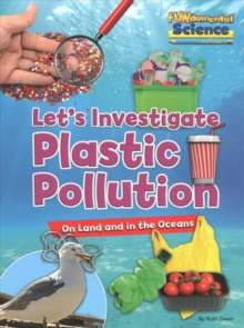 Let's investigate plastic pollution - Owen, Ruth