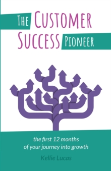 Image for The customer success pioneer  : the first 12 months of your journey into growth
