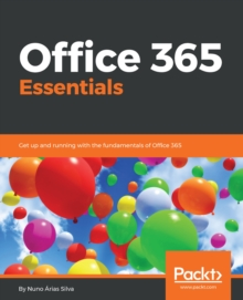 Image for Office 365 essentials: get up and running with the fundamentals of Office 365