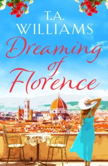 Image for Dreaming of Florence : The feel-good read of the summer!