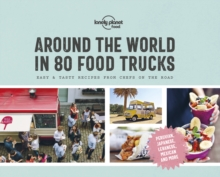 Image for Around the world in 80 food trucks  : easy & tasty recipes from chefs on the road