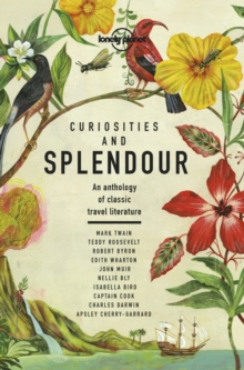 Image for Curiosities and Splendour : An anthology of classic travel literature