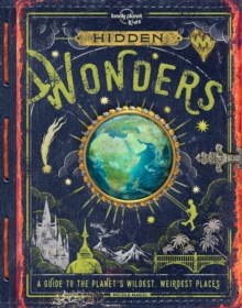 Image for Hidden wonders  : a guide to the planet's wildest, weirdest places