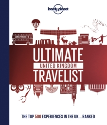 Image for Ultimate United Kingdom travelist  : the top 500 experiences in the UK...ranked