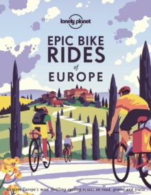 Image for Epic bike rides of Europe  : explore the continent's most thrilling cycle routes