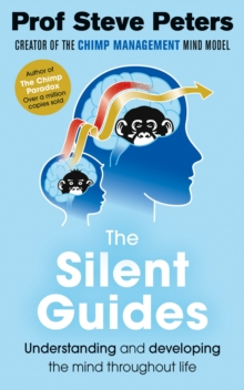 Image for The silent guides  : understanding and developing the mind throughout life