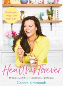 Image for Healthy forever  : the happiest weight loss book ever!
