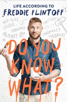 Image for Do you know what?  : life according to Freddie Flintoff